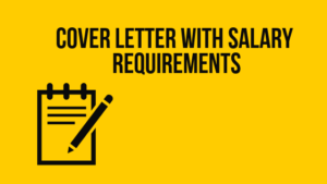Cover letter salary requirement