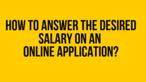 answer the Desired Salary
